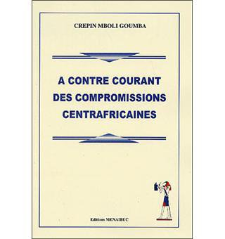A contre courant des compromissions centrafricaines